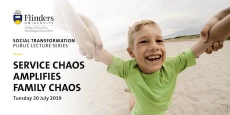 Social Transformation | Service Chaos Amplifies Family Chaos tickets