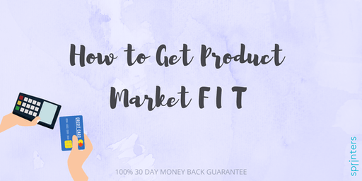 How to Get Product Market Fit