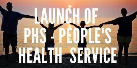 LAUNCH of PHS - People's Health Service tickets
