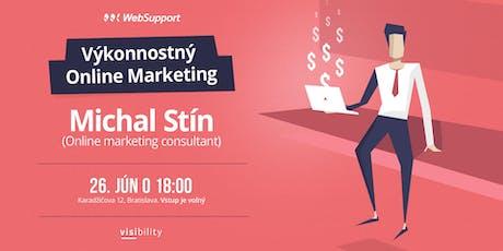 Ekosystém výkonnostných kampaní (Michal Stín - Online marketing consultant) tickets
