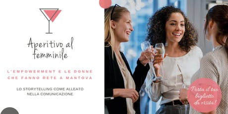Aperitivo Al Femminile Mantova - Networking & Empowerment biglietti