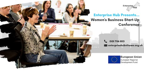 Enterprise Hub Presents...Women's Business Start Up Conference tickets