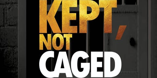 Kept, Not Caged.