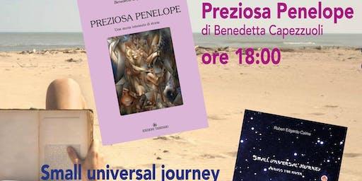 Presentazione dei libri Preziosa Penelope di Benedetta Capezzuoli e Small Universal Journey di Ruben Edgardo Caime