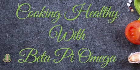 Cooking Healthy with Beta Pi Omega Chapter tickets