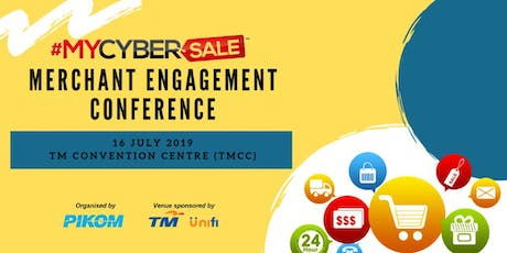 #MYCYBERSALE 2019 Merchants Engagement Conference tickets