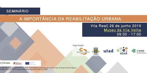 SEMINÁRIO: A Importância da Reabilitação Urbana
