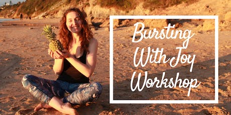 Bursting With Joy Workshop - August 2019 tickets