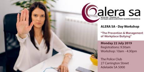 ALERA SA Day Workshop Monday 22nd July 2019 - The Prevention and Management of Workplace Bullying tickets