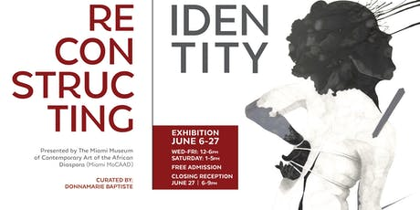 """Miami MoCAAD Presents """"Reconstructing Identity""""  Closing Reception tickets"""