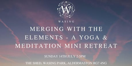 Merging with the Elements - A Yoga & Meditation Mini Retreat tickets