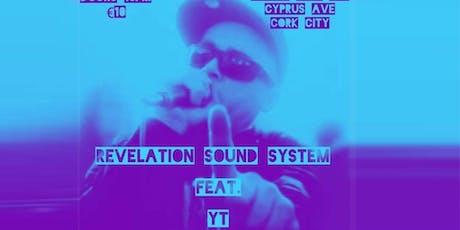 REVELATION SOUNDSYSTEM  &  YT tickets