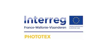 Journée de lancement du projet PHOTOTEX (Interreg) billets