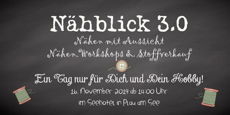 Nähblick 3.0 Tickets