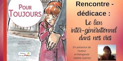 """Rencontre-dédicace avec Valérie Guénec, autour de l'album """" Pour Toujours """", sur le lien inter-générationnel"""