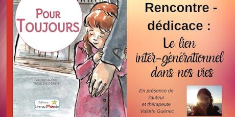"""Rencontre-dédicace avec Valérie Guénec, autour de l'album """" Pour Toujours """", sur le lien inter-générationnel billets"""
