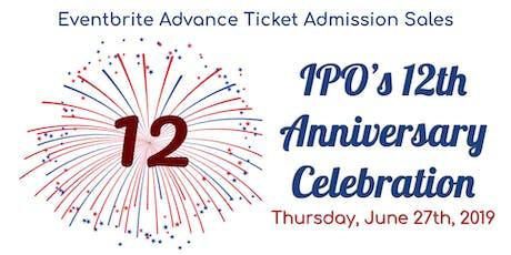 IPO's 12th Anniversary Celebration tickets