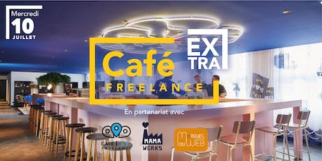 Café Freelance EXTRA by Coworkees billets