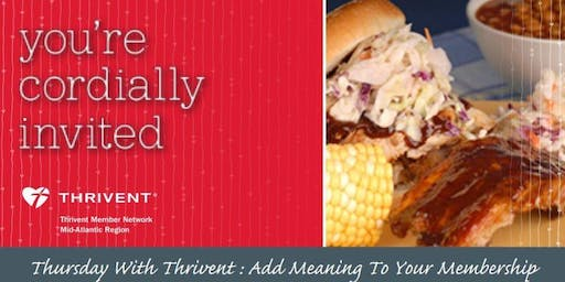 Thursday With Thrivent : Add Meaning To Your Membership