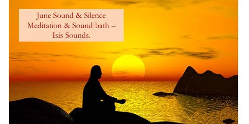June Sound & Silence Meditation & Sound Bath