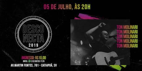 DESCONECTA 2019 -  TON MOLINARI 05/07 ingressos