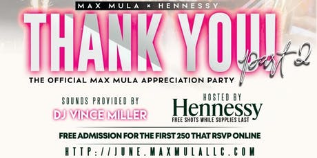 Hennessy x Max Mula : Appreciation Day pt. 2 tickets