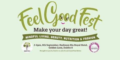 Zestivo FeelGoodFest in aid of Look Good Feel Better tickets