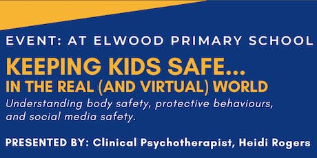 Keeping Kids Safe … In the Real (and Virtual) World tickets