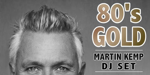 80's Gold with Martin Kemp!