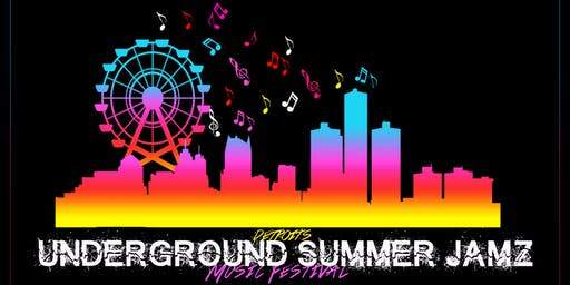 Detroit's Underground Summer Jamz (Music Festival)