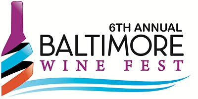 6th Annual Baltimore Wine Fest