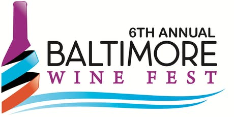 6th Annual Baltimore Wine Fest tickets