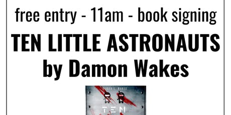 Book signing: Ten Little Astronauts by Damon Wakes tickets