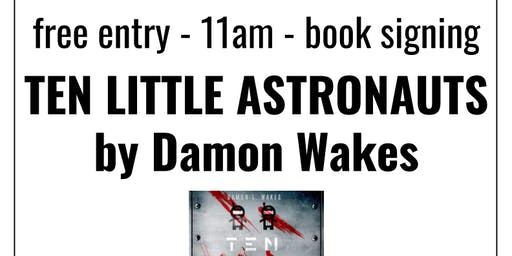 Book signing: Ten Little Astronauts by Damon Wakes