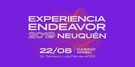 Experiencia Endeavor Neuquén 2019 entradas