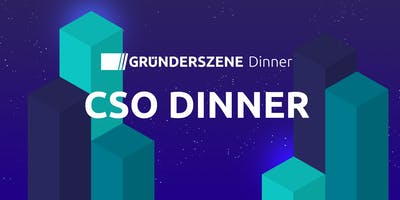 Gründerszene CSO Dinner - 20.08.2019