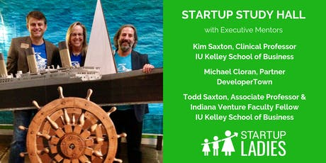 Startup Study Hall with Kim Saxton, Michael Cloran and Todd Saxton tickets