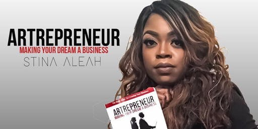 ARTREPRENEUR Making Your Dream A Business with Artist Stina Aleah