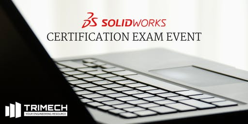 SOLIDWORKS Certification Exam Event - Middletown, CT (AM Session)