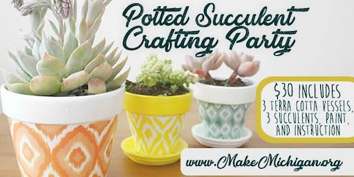 Potted Succulent Crafting Party - East Lansing