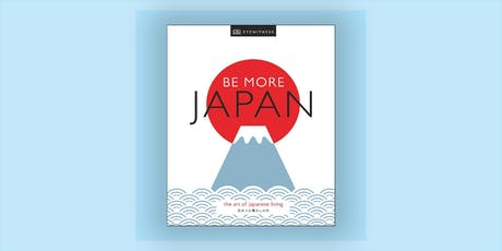 Be More Japan: The Art of Japanese Living tickets