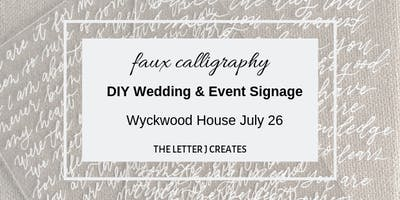 Faux Calligraphy - DIY Wedding & Event Signage