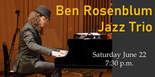 Award-winning New York based pianist, composer Ben Rosenblum and Jazz Trio