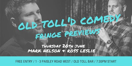 Old Toll'd Comedy Fringe Previews: Mark Nelson & Ross Leslie. tickets