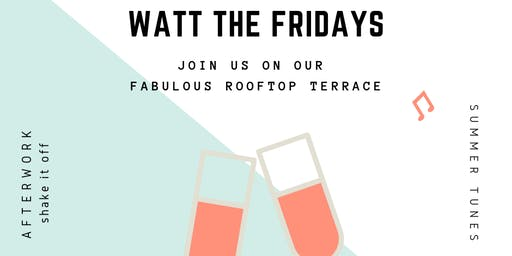 WATT The (Early) Fridays ☀ Rooftop Afterwork