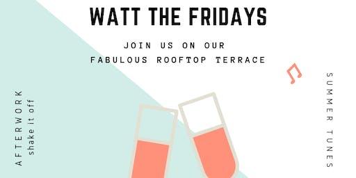 WATT The (Early) Fridays ☀ Rooftop Afterwork