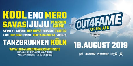 Out4Fame Open Air - 18.08. Tanzbrunnen Köln Tickets