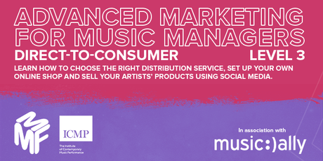 Advanced Marketing For Music Managers - Direct-to-Consumer tickets
