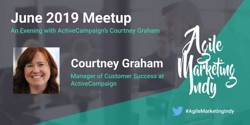 Agile Marketing Indy: Courtney Graham, ActiveCampaign
