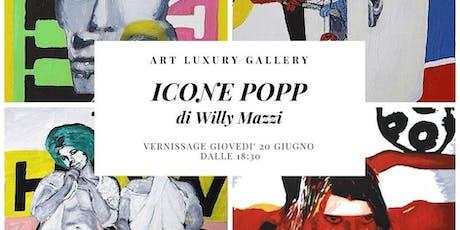 ICONE POPP di Willy Mazzi biglietti